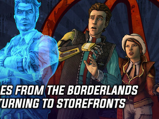 Tales from the Borderlands coming back to Storefronts next week