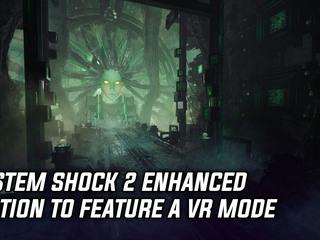 System Shock 2 Enhanced Edition getting fully-fledged VR Mode