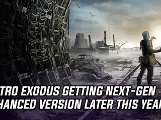Metro Exodus getting a next-gen enhanced version later this year