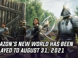 Amazon's MMORPG New World delayed to August 31, 2021