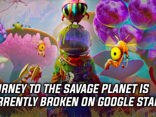 Journey to the Savage Planet has game breaking bug on Stadia