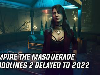 Vampire the Masquerade Bloodlines 2 has been delayed