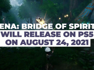 Kena: Bridge of Spirits releasing on PS5 on August 24, 2021
