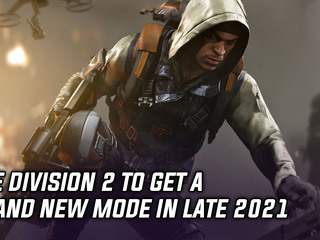 The Division 2 to get a brand new mode in late 2021