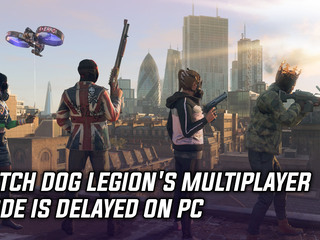 Watch Dog Legion's multiplayer mode is delayed on PC