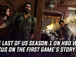 Season 1 of The Last of Us will focus on the first game's story