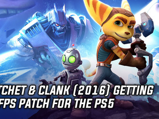 Ratchet & Clank (2016) getting 60fps patch for the PS5