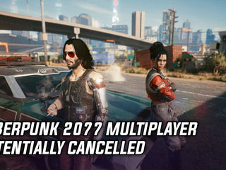 Cyberpunk 2077 multiplayer potentially cancelled