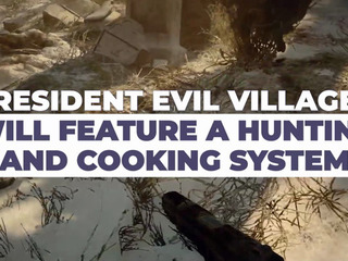 Resident Evil Village will feature hunting and cooking for Upgrades