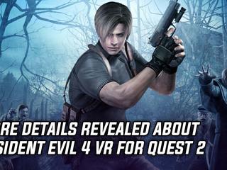 Resident Evil 4 VR gets more details at Oculus Game Showcase
