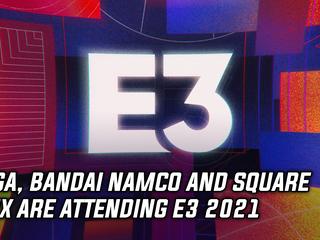 Sega, Bandai and Square are attending E3 2021