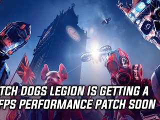 Ubisoft announced Watch Dogs Legion getting 60fps patch