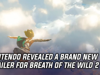 Nintendo revealed a brand new trailer for The Legend of Zelda: Breath of the Wild 2