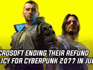 Microsoft will be ending their refund policy for Cyberpunk 2077 on July 6th