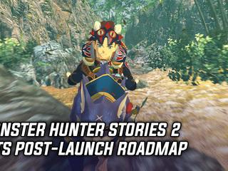 Monster Hunter Stories 2 gets post-launch roadmap