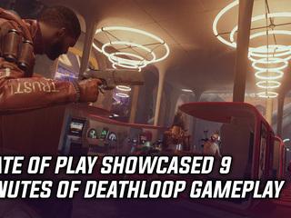 State of Play showcased 9 minutes of Deathloop gameplay