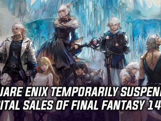 Square Enix temporarily suspended digital sales of Final Fantasy 14