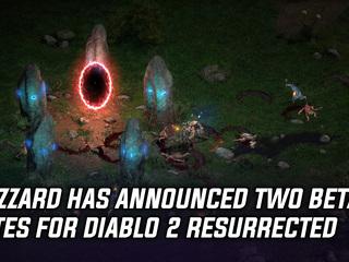 Blizzard has announced two beta dates for Diablo 2 Resurrected
