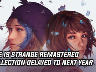 Life is Strange Remastered Collection has been delayed to sometime next year